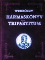 Werbőczy Tripartituma (Hármaskönyve)