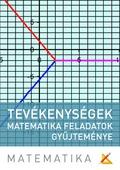 Tevékenységek - matematika feladatok gyűjteménye